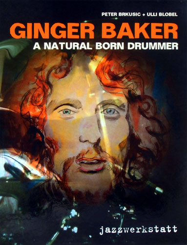 Ginger Baker - A Natural Born Drummer