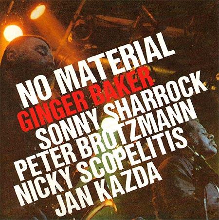 No Material Ginger Baker